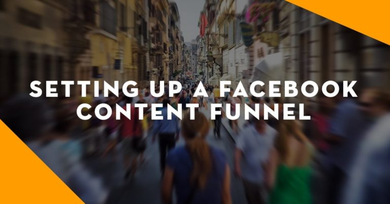 Setting Up a Facebook Content Funnel