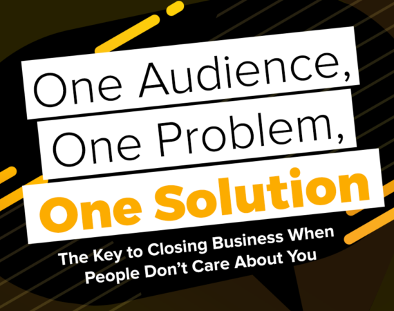 One Audience, One Problem, One Solution