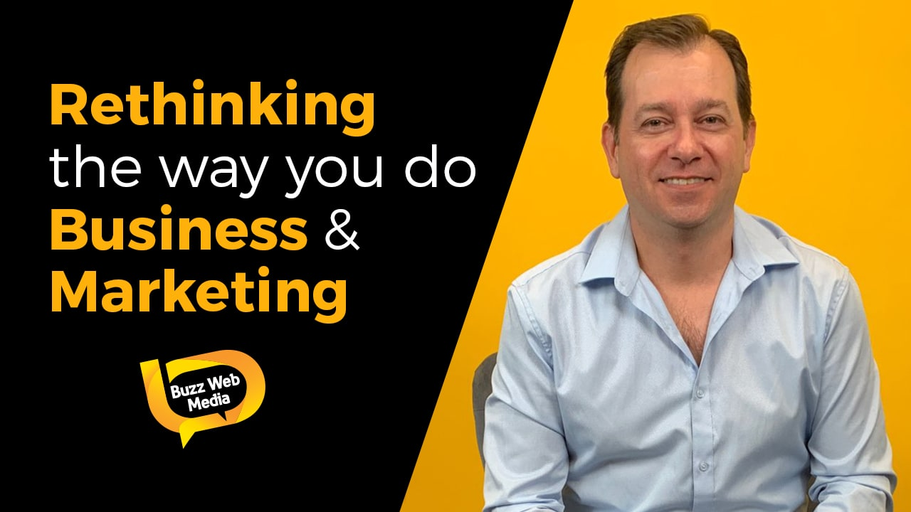 Rethinking the way you do business & marketing