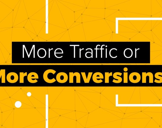 More Traffic or More Conversions?