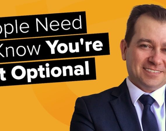 People Need To Know You're Not Optional